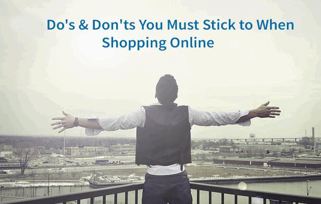 Do's & Don'ts You Must Stick to When Shopping Online