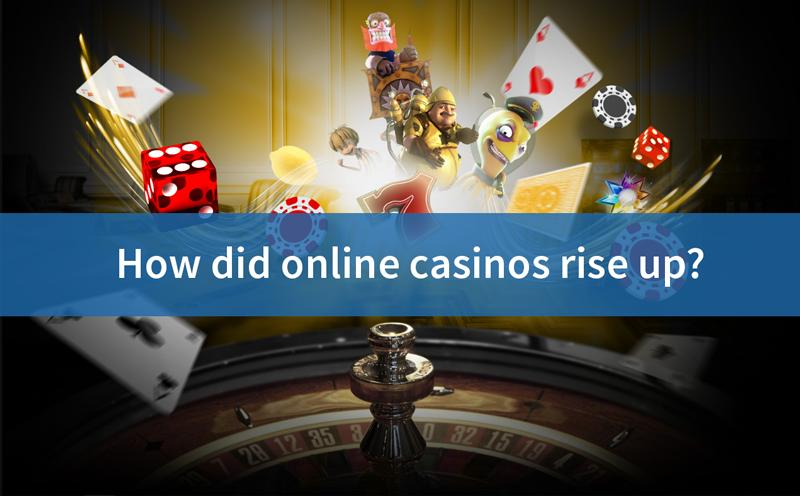 How did online casinos rise up?