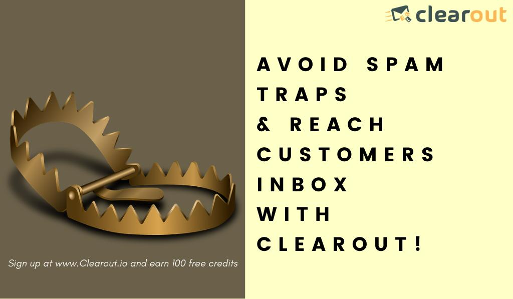 Avoid Spam Traps & Reach Customers Inbox with Clearout