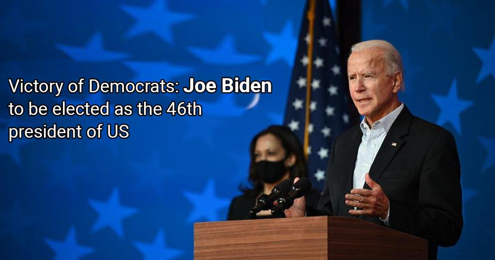 Victory of Democrats: Joe Biden to be elected as the 46th president of United States of America