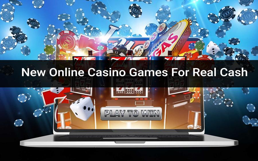 New Online Casino Games For Real Cash
