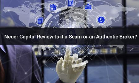 Neuer Capital Review-Is it a Scam or an Authentic Broker?