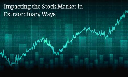 Impacting the Stock Market in Extraordinary Ways