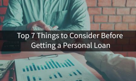 Top 7 Things to Consider Before Getting a Personal Loan