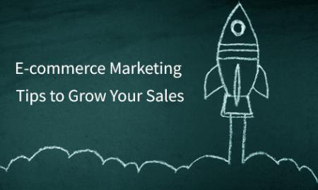E-commerce Marketing Tips to Grow Your Sales