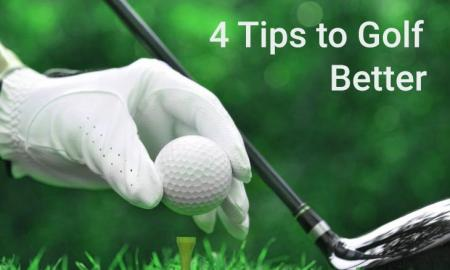 4 Tips to Golf Better