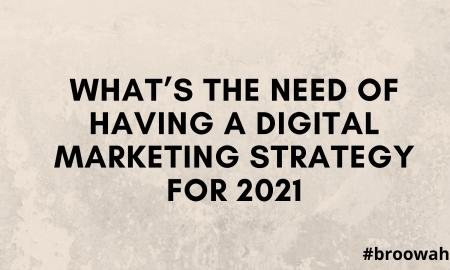 What's the need of having a digital marketing strategy for 2021